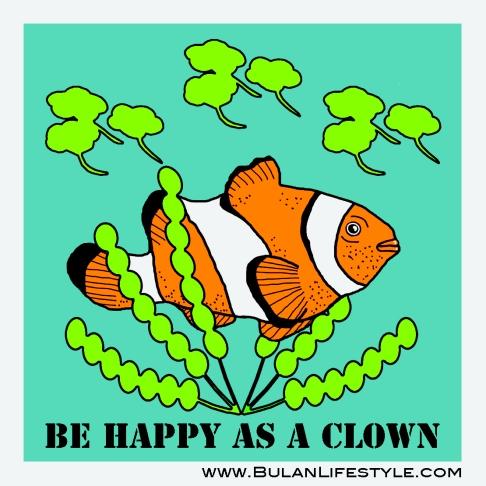 Be happy as a clown