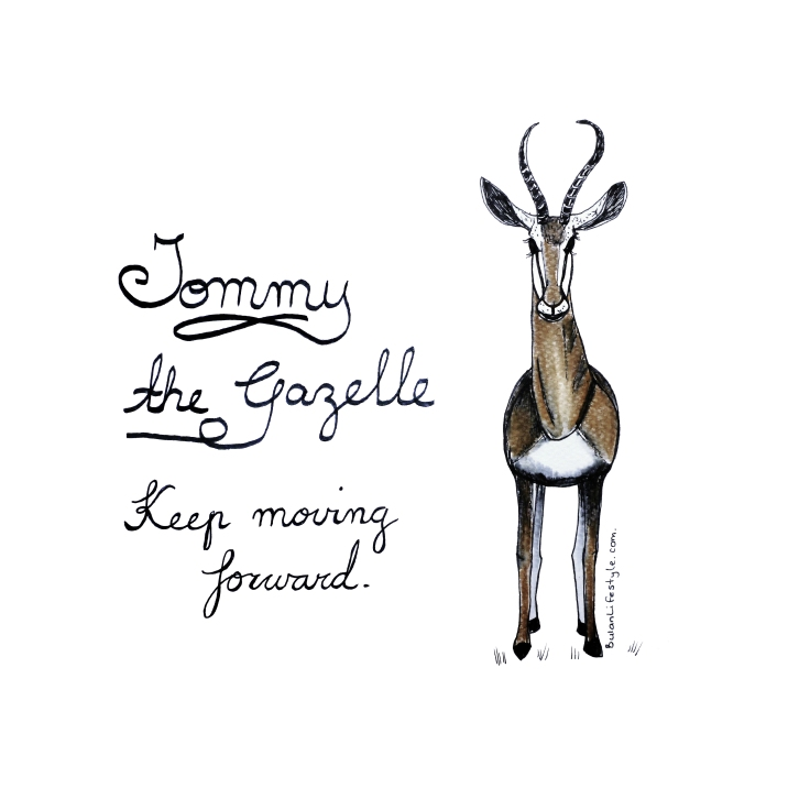 Tommy the Gazelle. Keep moving forward.