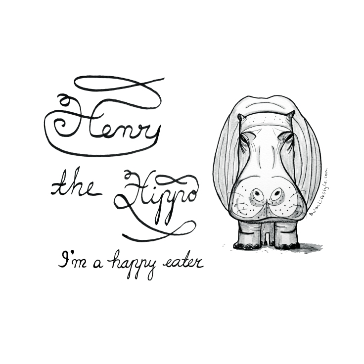 Henry the Hippo. I'm a happy eater